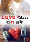 Love is... on air by Valeria Leone