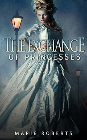 HISTORICAL ROMANCE: REGENCY ROMANCE: The Exchange Of Princesses (Historical Regency Fiction Romance Collection) (Mix Genre Romance Collection Book 4)