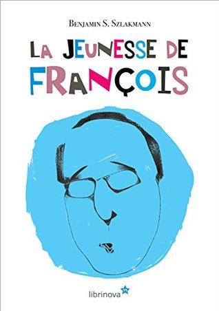 La Jeunesse de François: passions secrètes d'un jeune futur ex-Président de la République