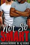 Not So Smart (Smart, #1)