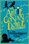 Artie Conan Doyle and the Gravediggers' Club by Robert J. Harris