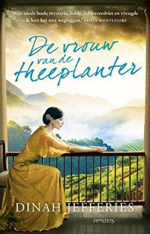 De vrouw van de theeplanter par Dinah Jefferies
