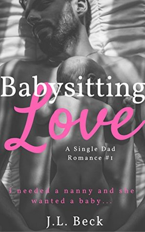 Babysitting Love (A Single Dad Romance #1) by J.L. Beck
