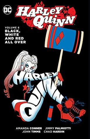 Harley Quinn, Vol. 6: Black, White and Red All Over(Harley Quinn Vol. II 6)