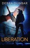 Liberation by Debra Dunbar