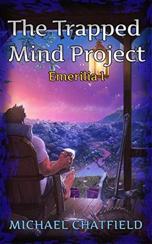 The Trapped Mind Project (Emerilia #1)