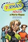 Mónica, a Maria-Rapaz by Margarida Fonseca Santos