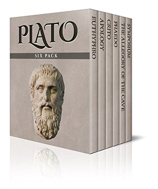 Plato Six Pack – Euthyphro, Apology, Crito, Phaedo, The Allegory of the Cave and Symposium