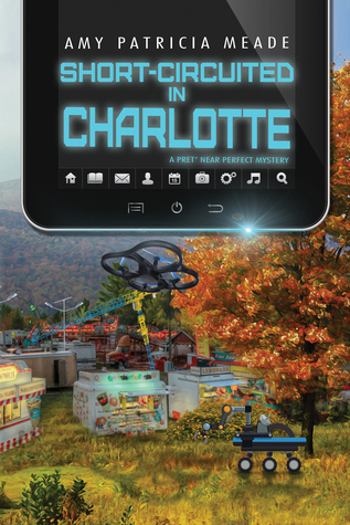 Short-Circuited in Charlotte (Pret' Near Perfect Mystery #2)