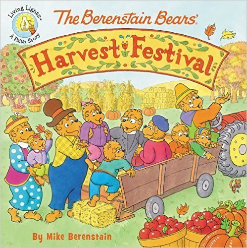 The Berenstain Bears 4-Book Set: Harvest Festival, The Very First Christmas, Give Thanks, and the Joy of Giving