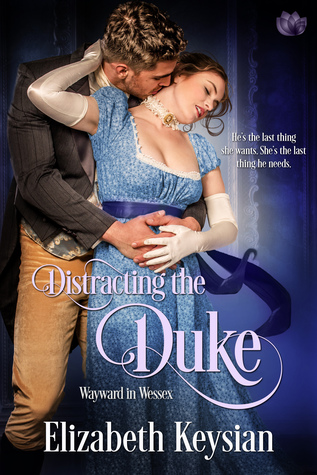 Distracting the Duke (Wayward in Wessex #1)