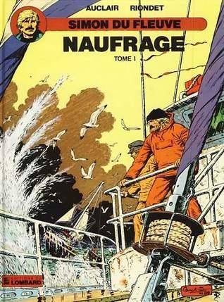 Naufrage - Tome 1 (Simon du Fleuve, #8)