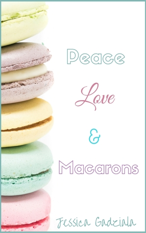 Peace, Love, & Macarons