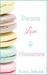 Peace, Love, & Macarons by Jessica Gadziala