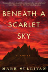 Beneath a Scarlet Sky by Mark T. Sullivan