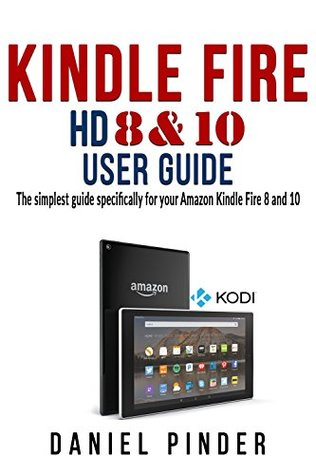 All new fire hd 6 & 7 user guide newbie to expert in 2 hours! By.