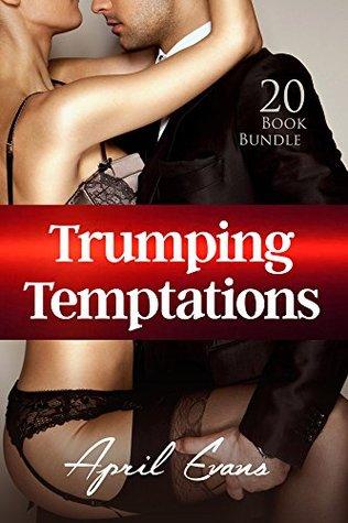 Erotica: Trumping Temptations (New Adult Romance Multi Book Mega Bundle Erotic Sex Tales Taboo Box Set)(New Adult Erotica, Contemporary Coming Of Age Fantasy, Fetish)