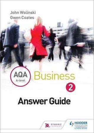 AQA A Level Business 2 Third Edition (Wolinski & Coates) Answers