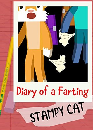 e87c3be52 Diary of a Farting Stampy Cat: A Funny Stampylongnose Story Book for Kids  Inspired by