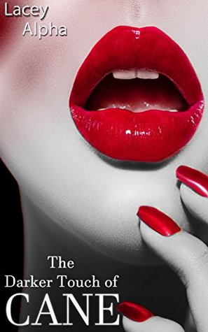 The Darker Touch of Cane (The Darker Side of Cane, #3)
