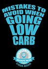 Mistakes to avoid when going Low Carb: Cook Book: Sharpe 8020 Cook Book: Burn Fat while you Sleep