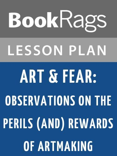 Lesson Plans Art & Fear: Observations on the Perils (and Rewards) of Artmaking