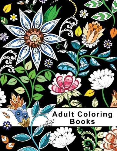 Adult Coloring Books: Floral Garden Coloring Books for Adults Relaxation