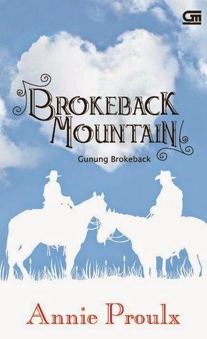 Brokeback Mountain - Gunung Brokeback by Annie Proulx