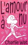 L'amour à nu by Charlie Wat
