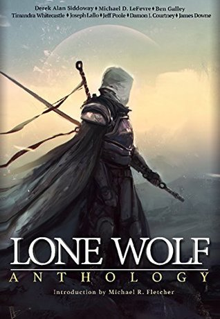 Lone Wolf Anthology by Michael R. Fletcher