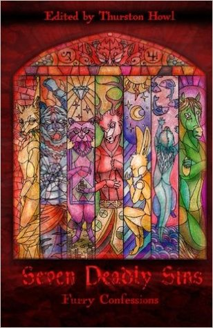Seven deadly sins: furry confessions by Thurston Howl