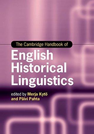 The Cambridge Handbook of English Historical Linguistics (Cambridge Handbooks in Language and Linguistics)