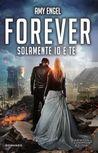 Forever. Solamente io e te by Amy Engel