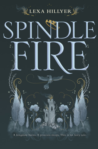 Spindle Fire (Spindle Fire) by Lexa Hillyer