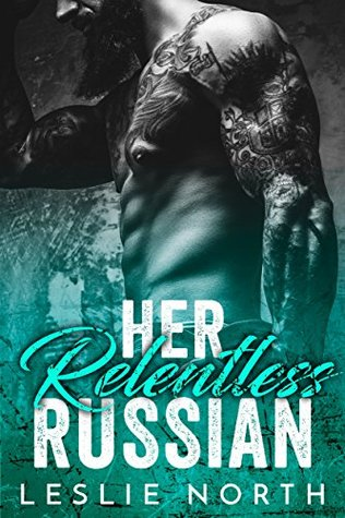 Her Relentless Russian (Karev Brothers Book 3)