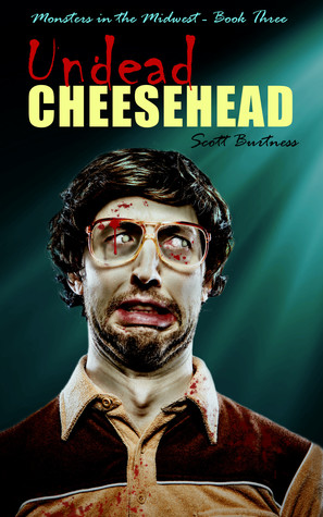 Undead Cheesehead by Scott Burtness