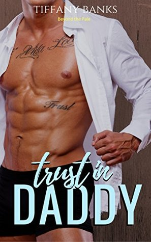 Trust in Daddy by Tiffany Banks