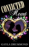 Convicted Heart by Gayla Drummond