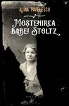 Mostenirea babei Stoltz by Alina Pavelescu