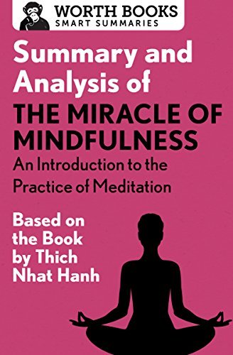 Summary and Analysis of The Miracle of Mindfulness: An Introduction to the Practice of Meditation: Based on the Book by Thich Nhat Hanh