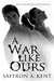 A War like Ours by Saffron A. Kent
