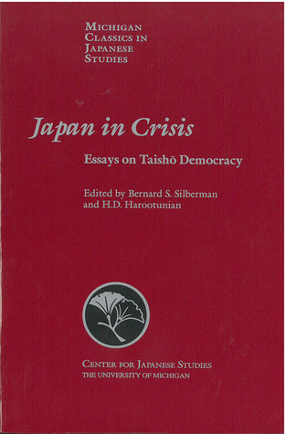 Download Epub Japan in Crisis: Essays on Taishō Democracy