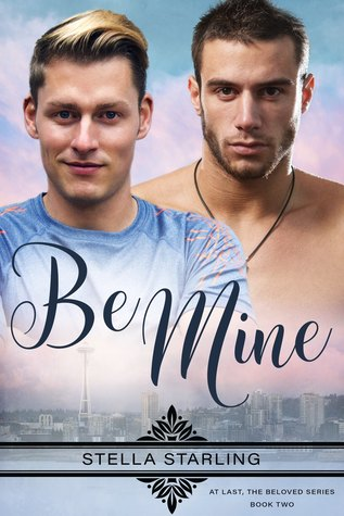 Book Review: Be Mine (At Last, The Beloved Series #2) by Stella Starling