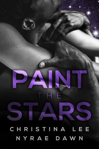 Book Review: Paint the Stars (Free Fall #3) by Nyrae Dawn and Christina Lee