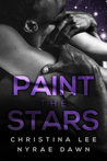 Paint the Stars by Christina  Lee