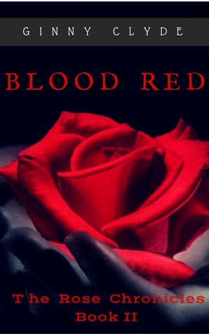 Blood Red Rose by Ginny Clyde