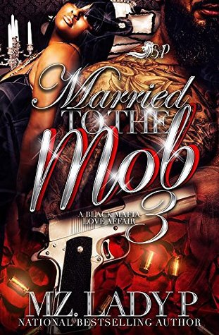 Married To The Mob 3 A Black Mafia Love Affair By Mz Lady P