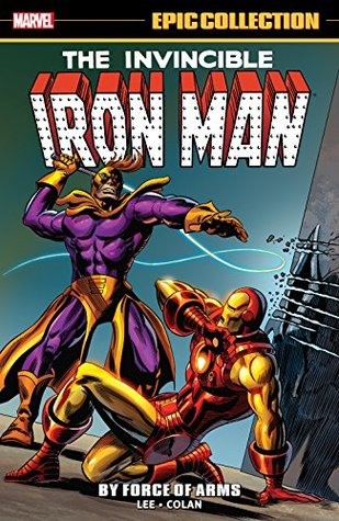 Iron Man Epic Collection: By Force of Arms (Tales of Suspense)