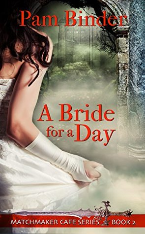 A Bride for a Day by Pam Binder