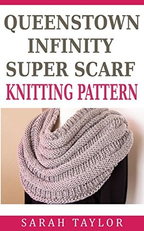 Queenstown Infinity Super Scarf - Easy Knitting Pattern